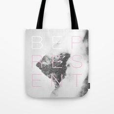 Be Present Tote Bag