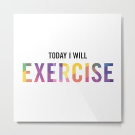 New Year's Resolution Poster - TODAY I WILL EXERCISE Metal Print
