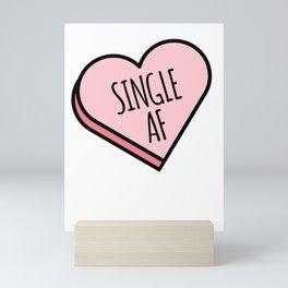 Single AF | Funny Valentine's Candy Heart Mini Art Print
