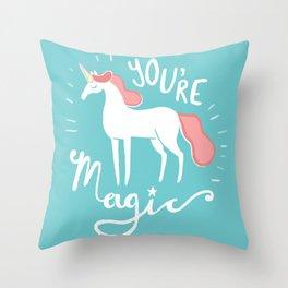 You're Magic Throw Pillow