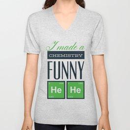 I Made A Chemistry Frunny He He Unisex V-Neck