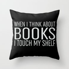 I Touch My Shelf - Black Throw Pillow