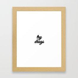 Bad Advice - Try Drugs Framed Art Print