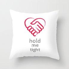 Hold me tight Throw Pillow