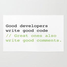 Good developers write good code... Rug