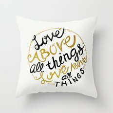 Love Above All Things Throw Pillow