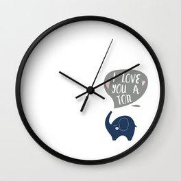 I love you a ton! Wall Clock