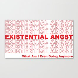 EXISTENTIAL ANGST Canvas Print
