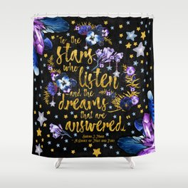 A Court of Mist and Fury - To The Stars Shower Curtain
