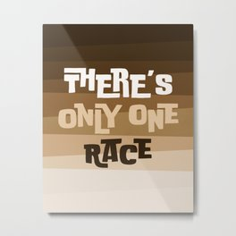 There's Only One Race (BLM) Metal Print