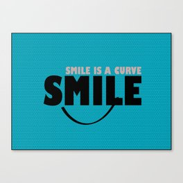 Smile is a Curve Canvas Print
