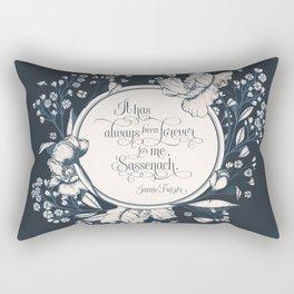 It has always been forever for me Sassenach. Jamie Fraser Rectangular Pillow