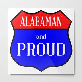 Alabaman And Proud Metal Print