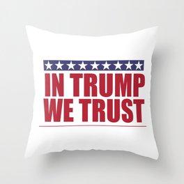 In Trump We Trust Throw Pillow