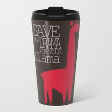 Save the Drama for your Llama Travel Mug