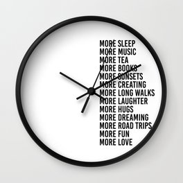more sleep more music more tea Wall Clock