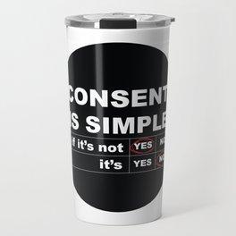 Consent Is Simple Travel Mug