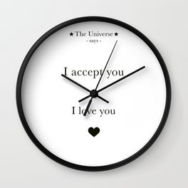 The Universe - I Accept You + I Love You Wall Clock