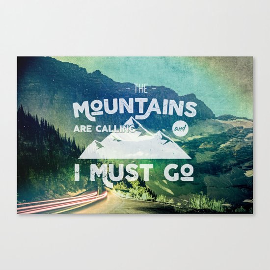 The Mountains are Calling and I Must Go White Canvas Print