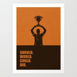Lab No. 4 - Should Would Could Did Corporate Motivational Quotes Poster Art Print