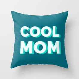 The Cool Mom I Throw Pillow