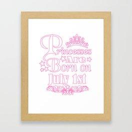 Princesses Are Born On July 1st Funny Birthday Framed Art Print