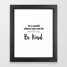 Be Kind Print Framed Art Print