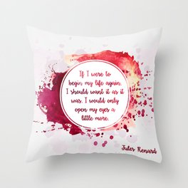 Jules Renard's quote Throw Pillow