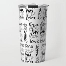 is love Travel Mug
