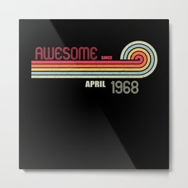 April 1968 53 th Birthday Years Old Metal Print