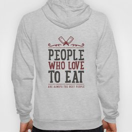 People Who Love to Eat Hoody