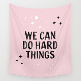 We can do hard things - Pink Wall Tapestry