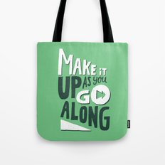 Make it Up as You Go Along Tote Bag