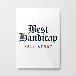 Best Handicap - Hell Sport Metal Print
