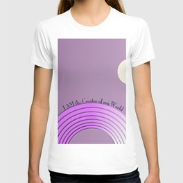 I AM The Creator of My World T-shirt