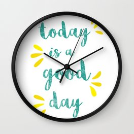 Good Day Print Wall Clock