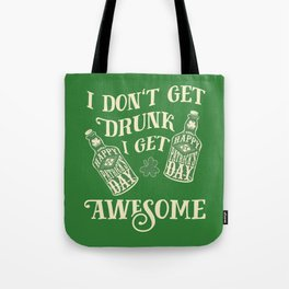 Funny St. Patrick's Day Drinking Quote Tote Bag