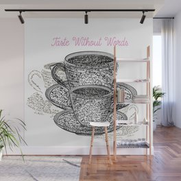 Coffee mugs with fresh coffee. Cups from signatures and words Wall Mural