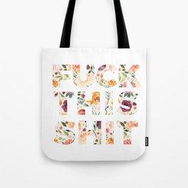 Flowery Language: Fuck This Shit Tote Bag