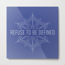 refuse to be defined Metal Print