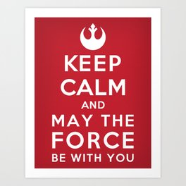 Keep Calm Star Wars - May the Force be with you Art Print