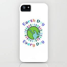 Earth Day Every Day iPhone Case