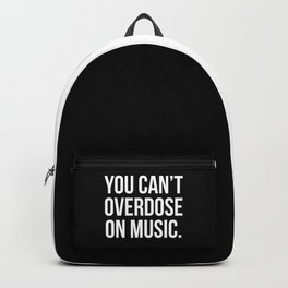 Can't Overdose On Music Quote Backpack