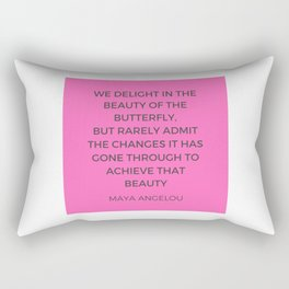 Maya Angelou Inspiration Quotes - The beauty of the butterfly Rectangular Pillow
