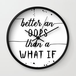 TEXT ART Better an oops than a what if Wall Clock