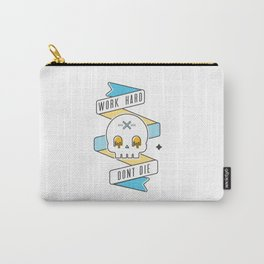 Work hard don't die Carry-All Pouch