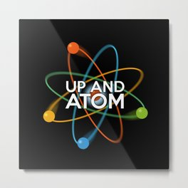 UP AND ATOM Metal Print