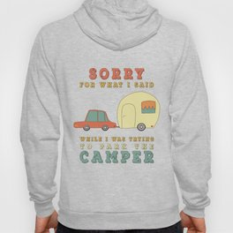 Camping Camper - Sorry For What I Said Vintage Retro Hoody