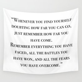 Remember how far you've come - quote Wall Tapestry