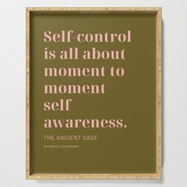 Self-control is all about moment to moment self awareness The Ancient Sage Serving Tray